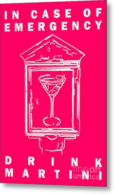 In Case Of Emergency - Drink Martini - Pink Metal Print by Wingsdomain Art and Photography