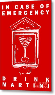 In Case Of Emergency - Drink Martini - Red Metal Print by Wingsdomain Art and Photography