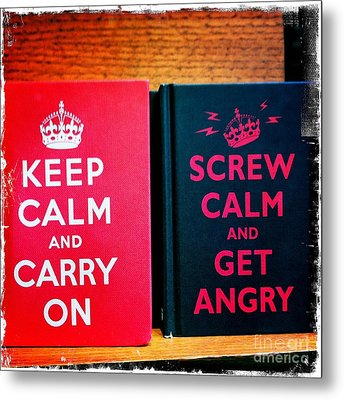 Metal Print featuring the photograph Keep Calm And Carry On by Nina Prommer