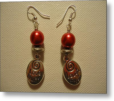 Laugh Often Love Much Red Earrings Metal Print by Jenna Green