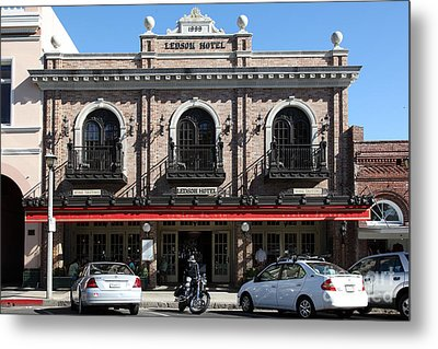 Ledson Hotel - Downtown Sonoma California - 5d19268 Metal Print by Wingsdomain Art and Photography