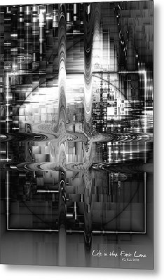 Metal Print featuring the digital art Life In The Fast Lane by Kim Redd