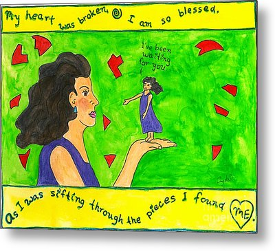 My Heart Was Broken. I Am So Blessed... Metal Print by Heart-Led Woman