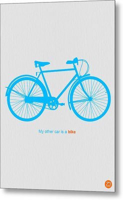 My Other Car Is A Bike  Metal Print by Naxart Studio