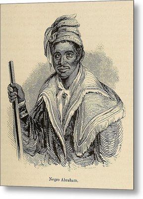 Negro Abraham Was An African Seminole Metal Print by Everett