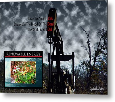 Oil Is The Blood Of The Dead Metal Print by Stephen Paul West