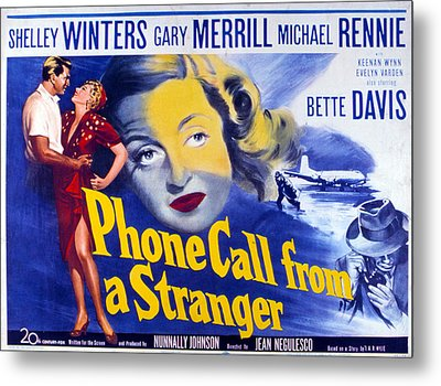 Phone Call From A Stranger, Bette Metal Print by Everett