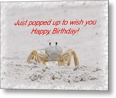 Popped In To Wish You Happy Birthday Metal Print by Judy Hall-Folde