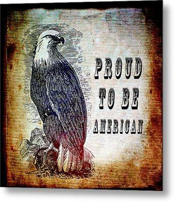 Proud Metal Print by Angelina Vick