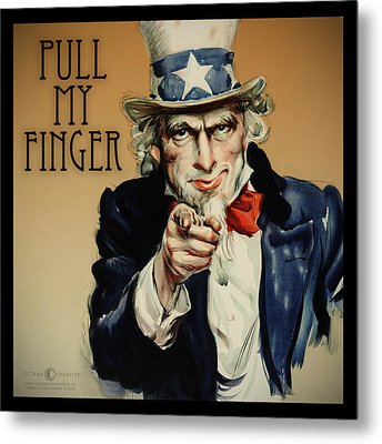 Pull My Finger Poster Metal Print by Tim Nyberg