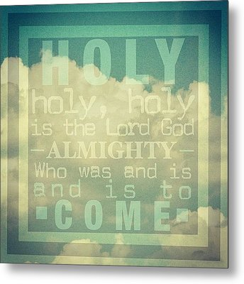 Revelation Song // Phillips, Craig, & Metal Print by Traci Beeson