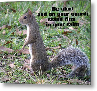 Stand Firm In Faith Metal Print by Grace Dillon