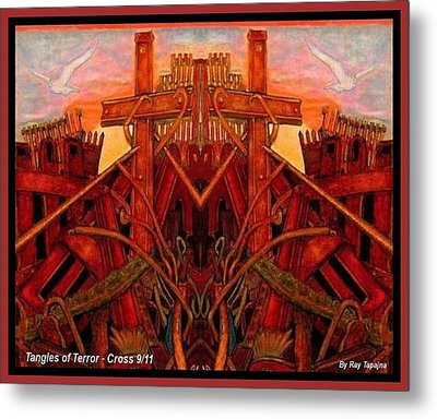 Tangles Of Terror Cross Nine Eleven  Metal Print by Ray Tapajna