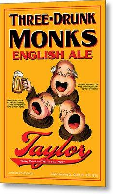 Taylor Three Drunk Monks Metal Print by John OBrien