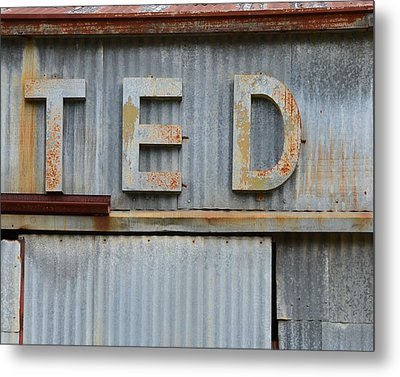 Ted Rusty Name Sign Art Metal Print