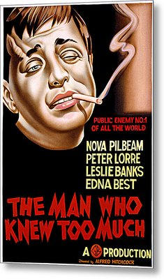 The Man Who Knew Too Much, Peter Lorre Metal Print by Everett
