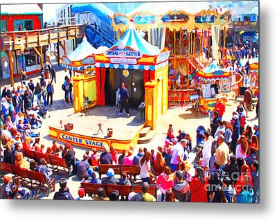 The Showman . Pier 39 . San Francisco California . 7d14337 Metal Print by Wingsdomain Art and Photography