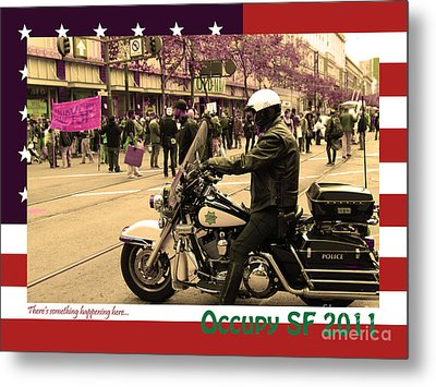 Theres Something Happening Here . Occupy Sf 2011 . Version 2 Metal Print by Wingsdomain Art and Photography
