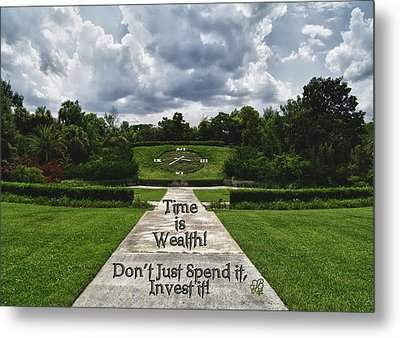 Metal Print featuring the photograph Time Is Wealth by Barbara Middleton