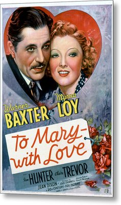 To Mary-with Love, Warner Baxter, Myrna Metal Print by Everett