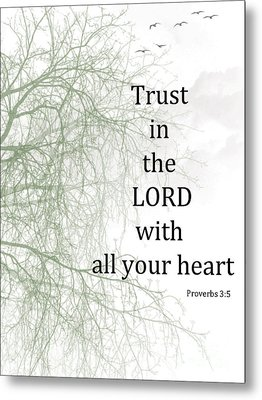 Trust In The Lord Metal Print by Trilby Cole