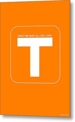 Tweet Me Baby All Night Long Orange Poster Metal Print by Naxart Studio