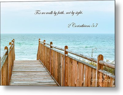 Walk Of Faith With Verse Metal Print by Reflections by Brynne Photography
