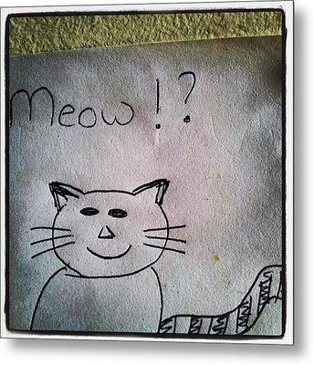 What My Room Mates Draw! #cat #drawing Metal Print