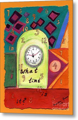 What Time Is It? Metal Print by Marlene Robbins