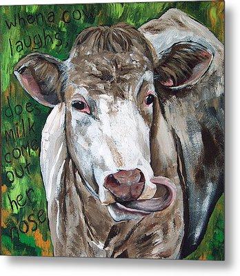 When A Cow Laughs Metal Print by Racquel Morgan