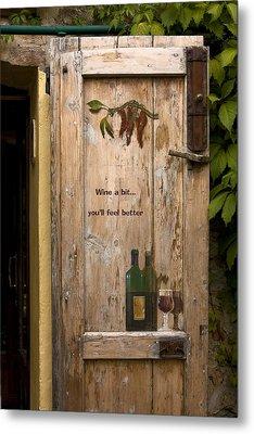 Wine A Bit Door Metal Print by Sally Weigand