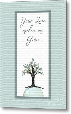 Your Love Makes Me Grow Metal Print by Aimelle