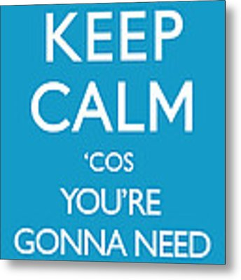 Keep Calm 'cos You're Gonna Need A Bigger Boat Metal Print