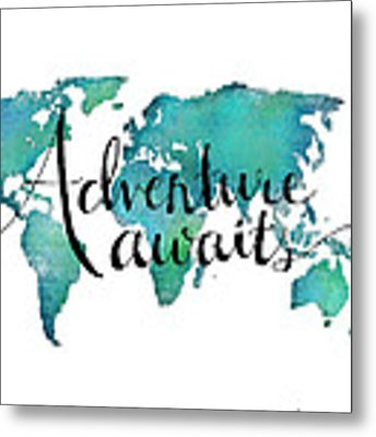 Adventure Awaits - Travel Quote On World Map Metal Print