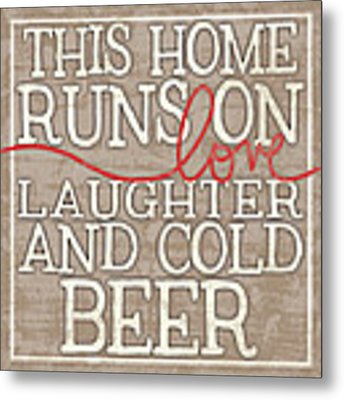 Love Laughter And Beer Metal Print by Misty Diller