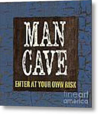 Man Cave Enter At Your Own Risk Metal Print by Debbie DeWitt