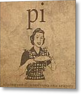 Pi Affecting Overall Circumference Since Antiquity Humor Poster Metal Print by Design Turnpike
