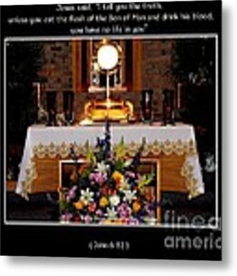 Eucharist Unless You Eat The Flesh Metal Print by Rose Santuci-Sofranko