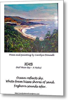 Half Moon Bay - A Haiku Metal Print by Carolyn Donnell
