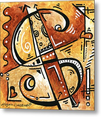 Be Prosperous Is A Fun Funky Mini Pop Art Style Original Money Painting By Megan Duncanson Metal Print
