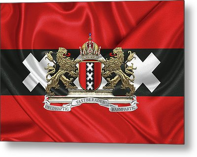Coat Of Arms Of Amsterdam Over Flag Of Amsterdam Metal Print by Serge Averbukh