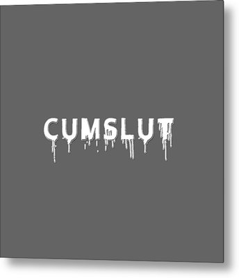 Metal Print featuring the mixed media Cumslut by TortureLord Art