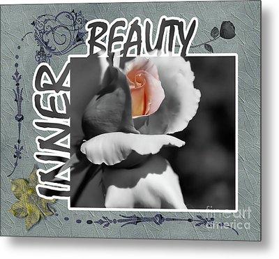 Inner Beauty Metal Print by Smilin Eyes  Treasures