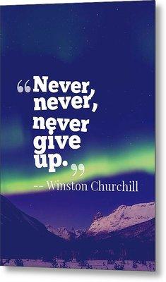 Inspirational Timeless Quotes - Winston Churchill Metal Print