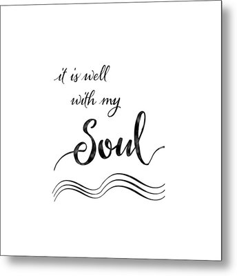 Inspirational Typography Script Calligraphy - It Is Well With My Soul Metal Print by Audrey Jeanne Roberts