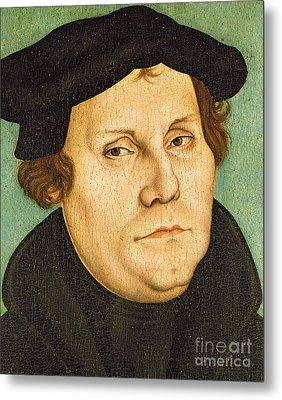 Martin Luther Metal Print by Lucas the elder Cranach