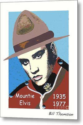 Metal Print featuring the mixed media Mountie Elvis by Bill Thomson