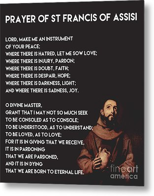 Prayer Of St Francis Assisi Metal Print by Celestial Images
