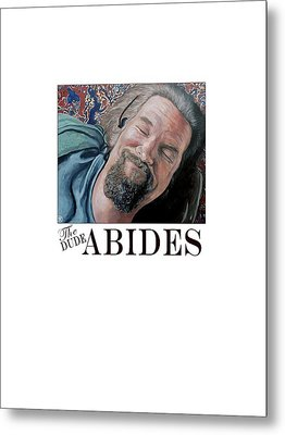 The Dude Abides Metal Print by Tom Roderick