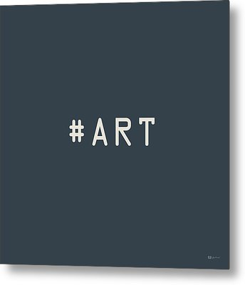 The Meaning Of Art - Hashtag Metal Print by Serge Averbukh